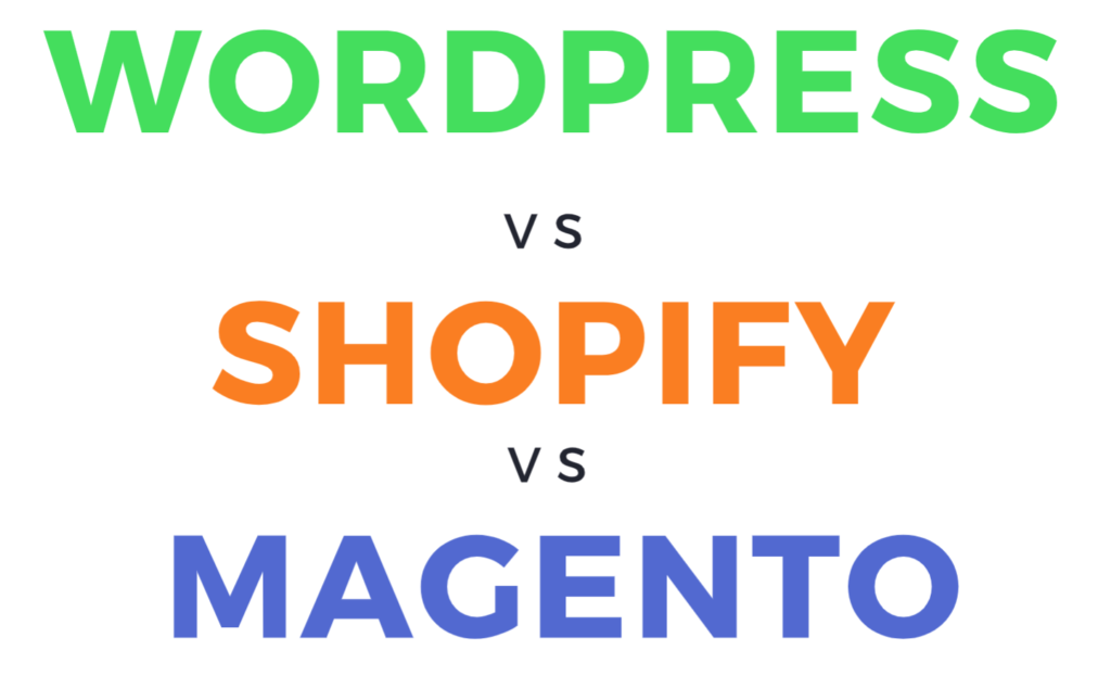 WordPress vs Shopify vs Magento
