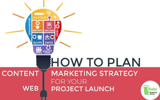 How to Plan Your Content Marketing Strategy for Your Web Project Launch