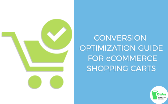 Conversion Optimization Guide For E-Commerce Shopping Carts