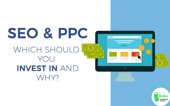 SEO or PPC: Which should you invest in and why?